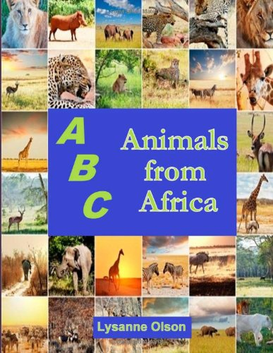 ABCs Animals from Africa: Do You Know Your ABCs?: Volume 1 (Animals of the World)