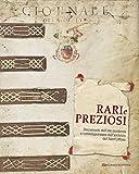 Rari e preziosi. Documenti dell'età moderna e contemporanea dall'archivio del Sant'Uffizio: Catalogo mostra a Roma, Museo Centrale del Risorgimento