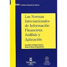 Las Normas Internacionales de Información Financiera: Análisis y aplicación: Incluye CD (Tratados y Manuales de Empresa)