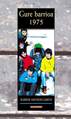 Gure barrioa 1975 (Literatura Book 180) (Basque Edition) por Xabier Mendiguren Elizegi