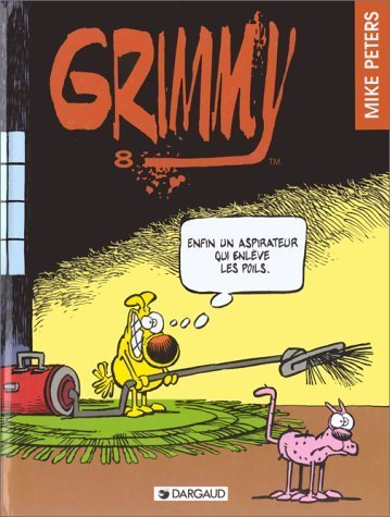Grimmy, tome 8 : Enfin un aspirateur... Grimmy de Mike Peters (6 juin 1998) Album