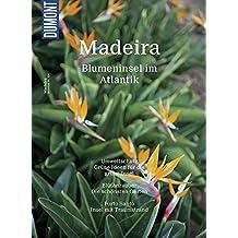 DuMont BILDATLAS Madeira: Blumeninsel im Atlantik