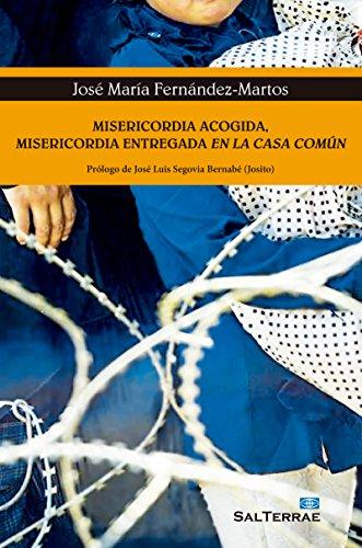 MISERICORDIA ACOGIDA, MISERICORDIA ENTREGADA EN LA CASA COMÚN (El Pozo de Siquem nº 350)