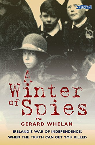 A winter of spies irelands war of independence when the truth can a winter of spies irelands war of independence when the truth can get you fandeluxe Gallery
