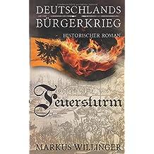 Feuersturm (Die Deutschlands Bürgerkriegs Saga, Band 4)