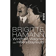 Winifred Wagner: oder Hitlers Bayreuth