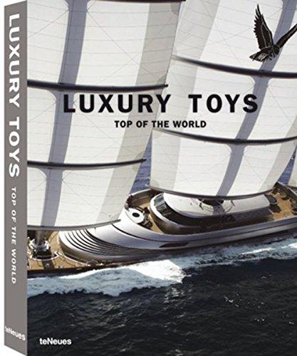 Luxury Toys Top of the World (Luxury books) por teNeues