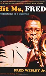 Hit Me, Fred: Recollections of a Sideman by Fred Wesley (2005-04-21)