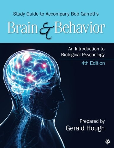 Study Guide to Accompany Bob Garrett's Brain & Behavior: An Introduction to Biological Psychology