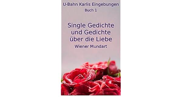 Single Gedichte Und Gedichte über Die Liebe 1 Wiener