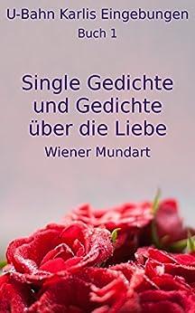 Single Gedichte und Gedichte über die Liebe 1: Wiener Mundart (U-Bahn Karlis Eingebungen) von [Lessiak, Karl]