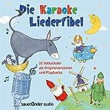 Die Karaoke-Liederfibel: 26 Volkslieder als Originalversionen und Playbacks