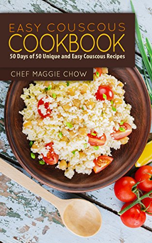 Easy Couscous Cookbook: 50 Days of 50 Unique and Easy Couscous Recipes (Couscous Cookbook, Couscous Recipes, Couscous, Couscous Ideas Book 1) (English Edition)