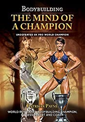 Bodybuilding-The Mind Of A Champion by Patricia Payne (2014-08-15)