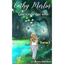 Cathy Merlin: 1. Le monde des elfes