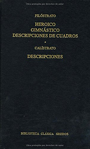 Heroico Gimnastico - Descripciones de Cuadros (Biblioteca clásica Gredos) por Filostrato