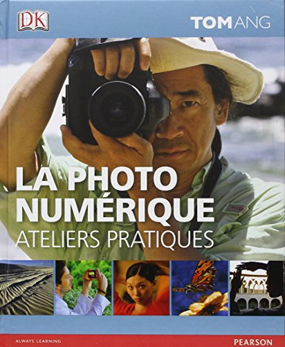La photo numrique - Ateliers Pratiques