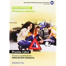 Pruebas Libres para la obtención del título de Técnico Superior de Educación Infantil: Primeros auxilios. Ciclo Formativo de Grado Superior: Educación Infantil (Pp - Practico Profesional)