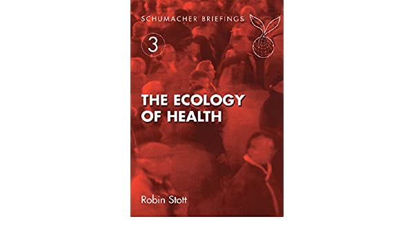 The ecology of health schumacher briefings ebook robin stott the ecology of health schumacher briefings ebook robin stott june crown amazon kindle store fandeluxe Images