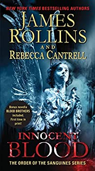 Innocent Blood: The Order of the Sanguines Series von [Rollins, James, Cantrell, Rebecca]