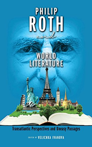 Philip Roth and World Literature: Transatlantic Perspectives and Uneasy (English Edition)