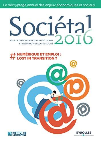 Sociétal 2016: #numérique et emploi : lost in transition ? par Institut de l'entreprise