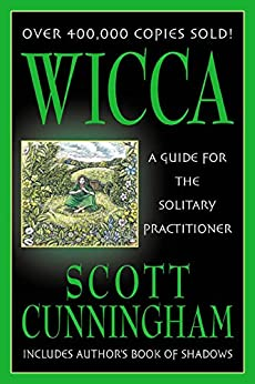 Wicca: A Guide for the Solitary Practitioner par [Cunningham, Scott]