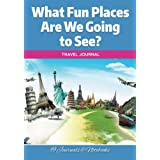 What Fun Places Are We Going to See? Travel Journal