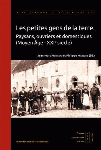 Les petites gens de la terre : Paysans, ouvriers et domestiques (Moyen Age-XXIe siècle)