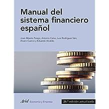 Manual del sistema financiero español: 26.ª edición actualizadad (ECONOMIA Y EMPRESA)