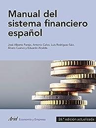 Manual del sistema financiero español par Antonio Calvo Bernardino