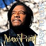 Songtexte von Maxi Priest - Easy to Love