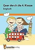 Quer durch die 4. Klasse, Englisch - A5-Übungsblock (Lernspaß Übungsblöcke, Band 674) - Helena Heiß