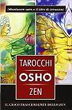 Scarica Libro I tarocchi zen di Osho Il gioco trascendente dello zen Con 79 carte (PDF,EPUB,MOBI) Online Italiano Gratis