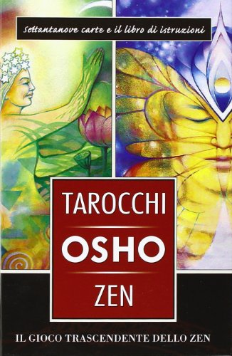 I tarocchi zen di Osho. Il gioco trascendente dello zen. Con 79...