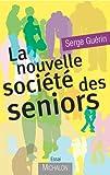 La nouvelle société des seniors (ESSAI)