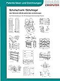 Schuhschrank / Schuhregal, über 1900 Seiten (DIN A4) patente Ideen und Zeichnungen