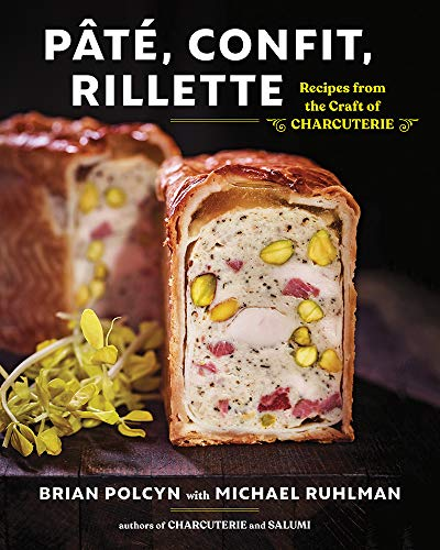 Pate, Confit, Rillette: Recipes from the Craft of Charcuterie por Brian Polcyn