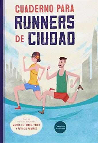 Cuaderno para runners de ciudad (El mono azul eléctrico) por María Luisa Martínez Barnuevo