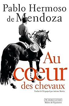 Au cœur des chevaux (Maîtres de l'équitation)
