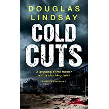 Cold Cuts: A gripping crime thriller with a shocking twist (Pereira & Bain Book 1)