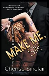 Make Me, Sir (Masters of the Shadowlands) by Cherise Sinclair (2011-12-14)
