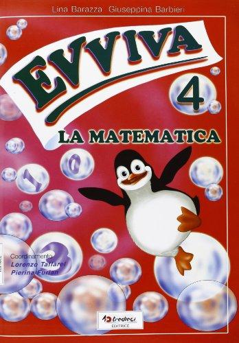 Evviva le matematica. Per la Scuola elementare: 4