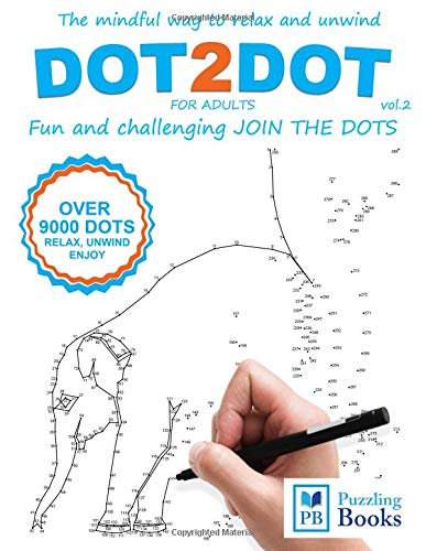 DOT TO DOT For Adults Fun and Challenging Join the Dots: The mindful way to relax and unwind: Volume 2 por Puzzling Books
