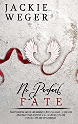 No Perfect Fate by Jackie Weger (2014-12-31)
