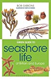 Green Guide to Seashore Life Of Britain And Europe (Green Guides)