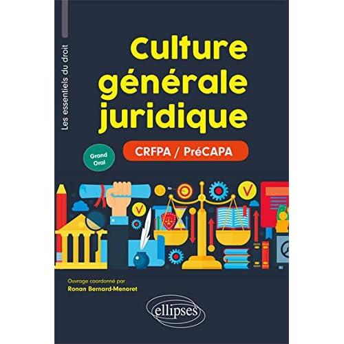 Culture générale juridique (Les essentiels du droit pour les préCAPA- Grand Oral)