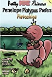 Pretty Pink Princess Penelope Platypus Prefers Pistachios (Herman Street Kids Children's Series)
