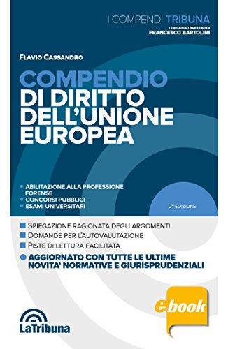 Compendio di diritto dell'Unione europea: 2018 Prima edizione Collana I Compendi Tribuna