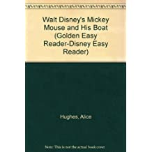 Walt Disney's Mickey Mouse and His Boat (Golden Easy Reader-Disney Easy Reader)
